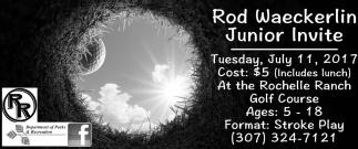 Rod Waeckerlin Junior Invite