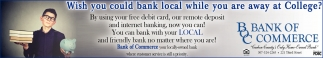 Wish you could bank local while you are away at College?