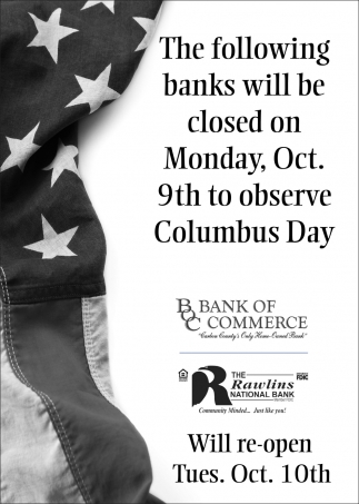 The following banks will be closed on Monday, Oct. 9th