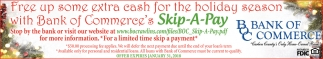 Free up some extra cash for the holiday seasonn with Bank of COmmerce's Skip-A-Pay