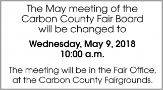 The May Meeting of the Carbon County Fair Board will be Changed