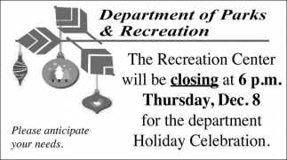 The Recreation Center will be closing at 6 p.m